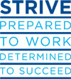STRIVE - Prepared to work, determined to succeed